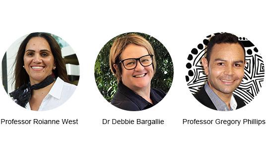 Professor Roianne West, Dr Debbie Bargallie and Professor Gregory Phillips