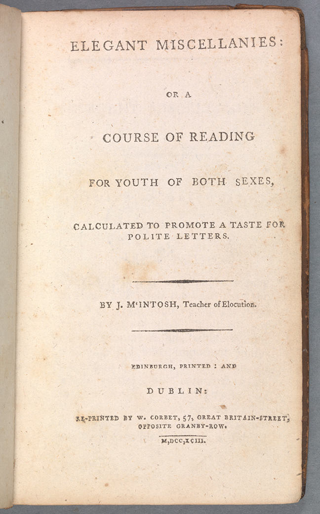 A page from McIntosh, *Elegant Miscellanies, or A course of reading for youth of both sexes, calculated to promote a taste for polite letters* (Dublin, 1793), title page