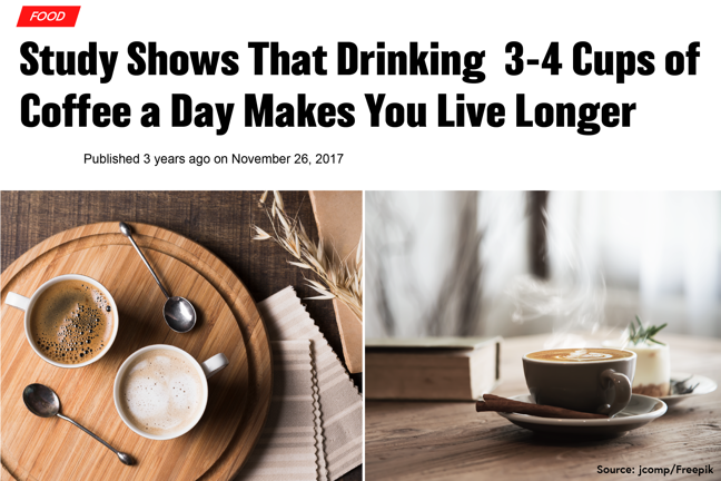 Screenshot of a news story with the headline 'Study shows that drinking 3 to 4 cups of coffee a day makes you live longer.'