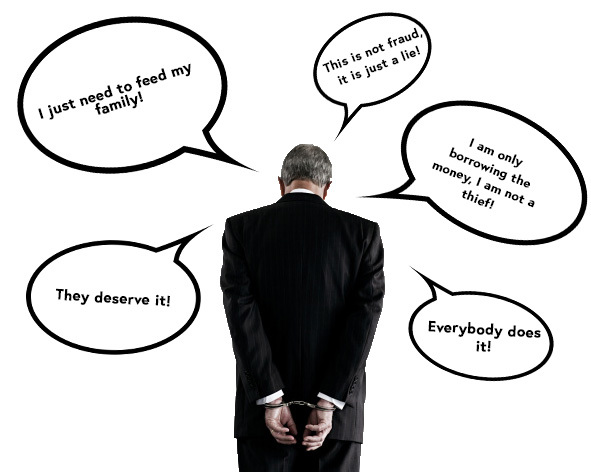 Picture of a man with speech bubbles showing the most common rationalisations for fraud 'They deserve it!' 'I just need to feed my family!' 'This is not fraud, it is just a lie!' 'I am only borrowing the money, I am not a thief!' 'Everybody does it!'