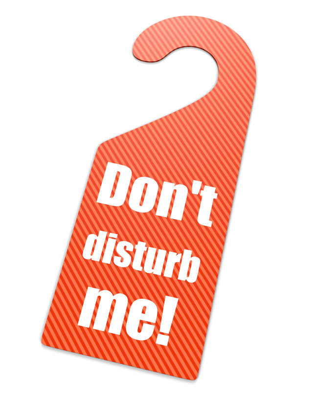 "A hotels sign for ""Do not disturb me"""
