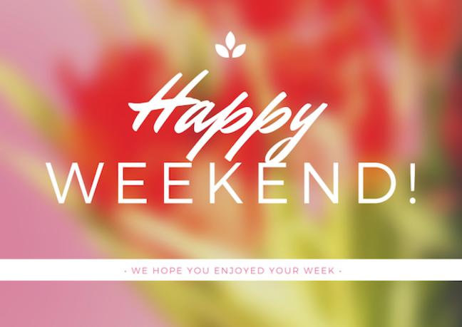 Happy Weekend