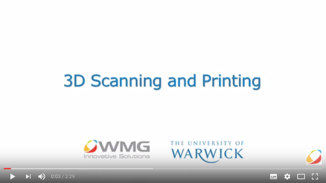 YouTube: 3D Scanning and Printing at WMG