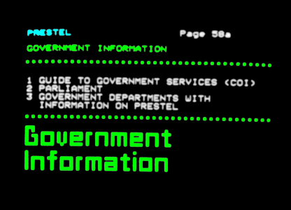 PRESTEL Page 58a<br>GOVERNMENT INFORMATION 1. GUIDE TO GOVERNMENT SERVICES (COI) 2 PARLIAMENT 3. GOVERNMENT DEPARTMENTS WITH INFORMATION ON PRESTEL