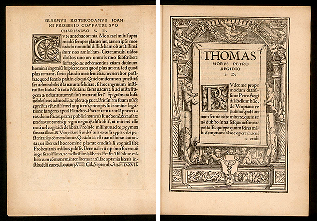 On the left is Erasmus' letter to John Froben in Thomas More's *De optimo reip. statu, deque noua insula Vtopia…* (Basel, 1518), title verso. [(Click to expand)](https://ugc.futurelearn.com/uploads/assets/04/45/044580ba-1e6a-4c63-b1d6-f8b64000ed14.png) On the right is Thomas More's letter to Peter Giles in More's *De optimo reip. statu, deque noua insula Vtopia…* (Basel, 1518). p. 17. [(Click to expand)](https://ugc.futurelearn.com/uploads/assets/f8/28/f828da44-3022-4638-85d6-68d9ef5a3ac2.png)