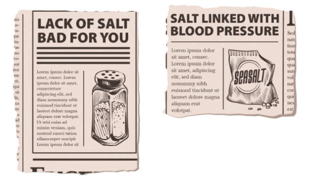 Salt increases blood pressure. A lack of salt can be bad for you.