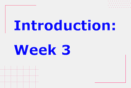 Week 3 introduction