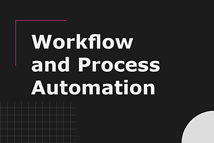 Topic: Workflow and process automation