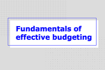 Fundamentals of effective budgeting