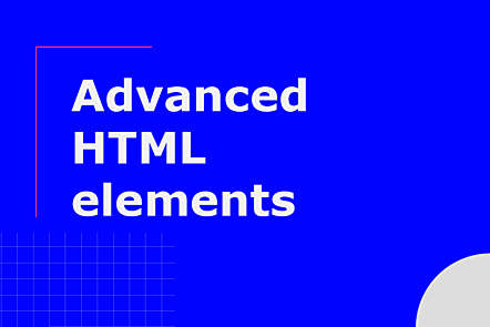 Advanced HTML elements