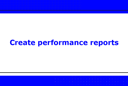 Presenting performance reports