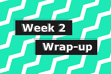 Week 2 wrap-up