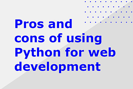 Pros and cons of using Python for web development title card