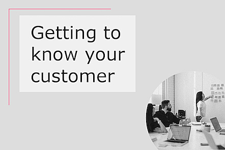 Getting to know your customer