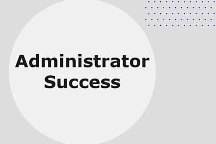 Week 6: Administrator Success