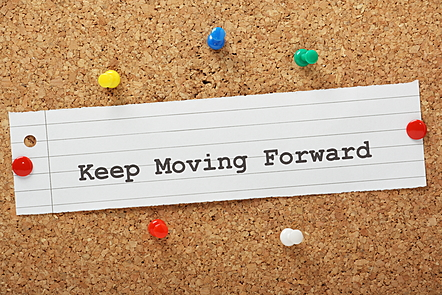 Keep moving forward.