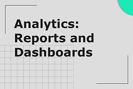 Topic: analytics reports and dashboards