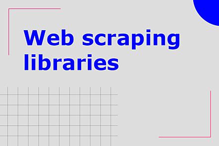 Web Scraping libraries