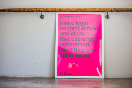 a poster saying 'Content designers make legal content simple and clear, so that users fully understand what they are agreeing to'