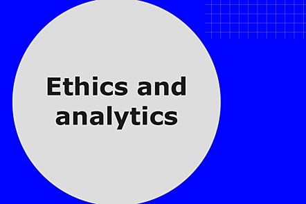 Ethics and analytics