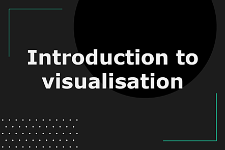 Introduction to visualisation
