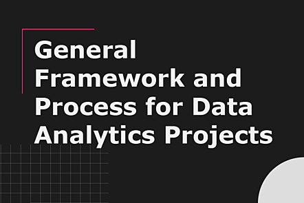 General Framework and Process for Data Analytics Projects