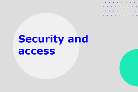 Security and access
