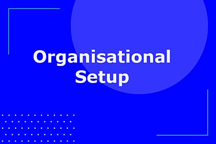 Organisational Setup