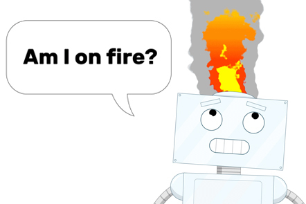"A cartoon illustration of a robot on fire, asking the question ""Am I on fire?"""