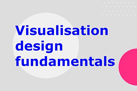 Visualisation design fundamentals