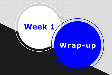 Week 1 wrap-up