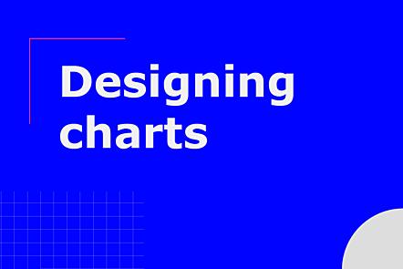 Designing charts
