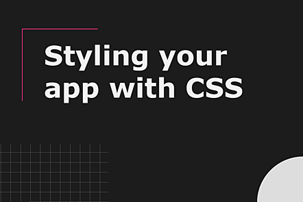 Styling your app with CSS