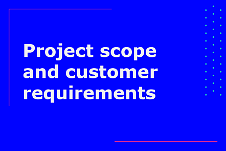 Scope and Customer Requirements Definition