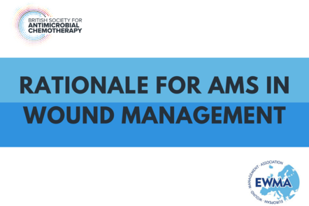 Week 1 - The rationale for Antimicrobial Stewardship in Wound Management
