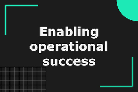 Enabling operational success
