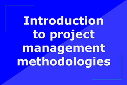 Introduction to project management methodologies