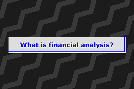 What is financial analysis?