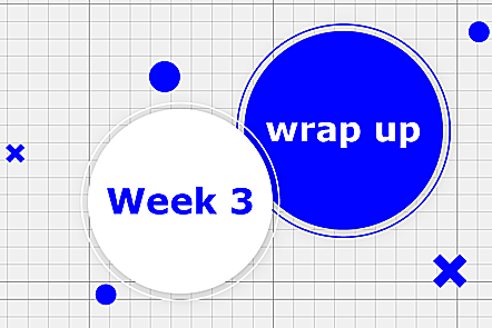 Week 3 wrap-up