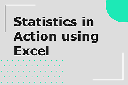 Statistics in action using Excel