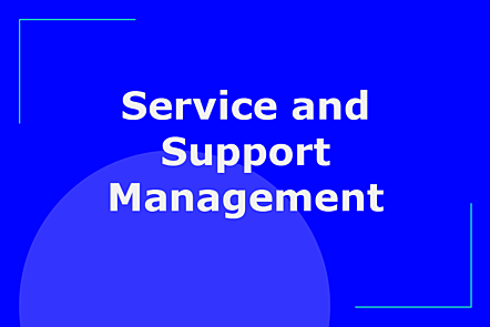 Topic: Service and support management