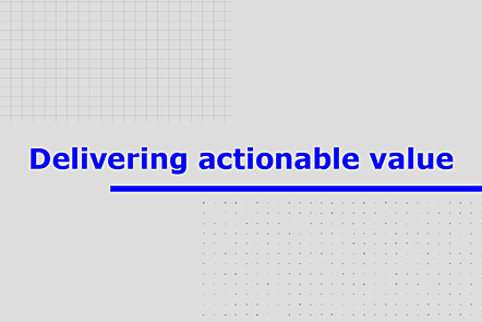 Delivering actionable value