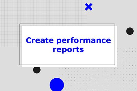 Create performance reports