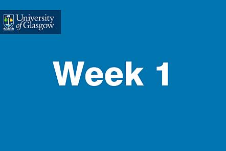 University of Glasgow - Week 1