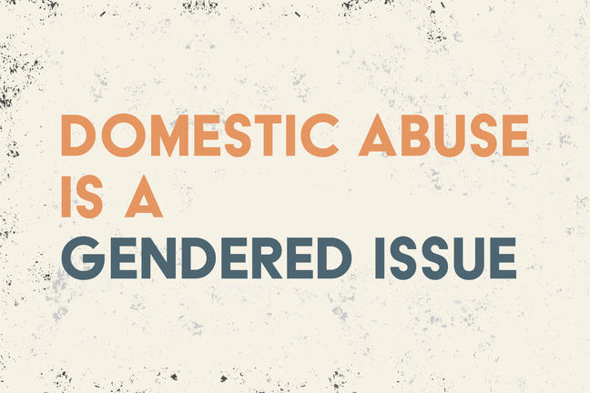 Domestic violence is a gendered issue.