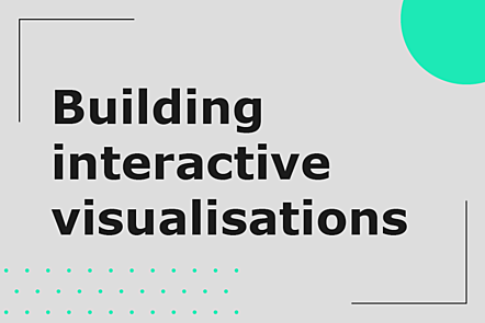 Building Interactive Visualisations