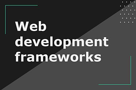 Web development frameworks title image