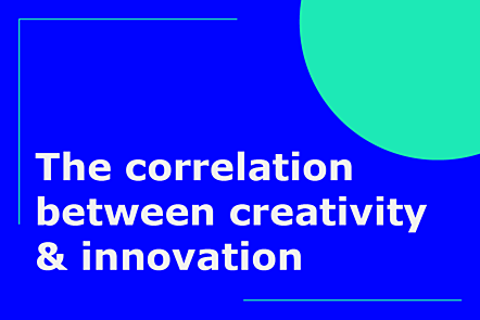 The correlation between creativity and innovation