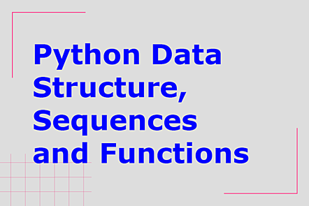 Python Data Structure, Sequences and Functions