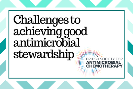 Challenges to achieving good antimicrobial stewardship